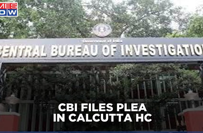 CBI files plea in Calcutta HC; seeks shifting of case outside Bengal