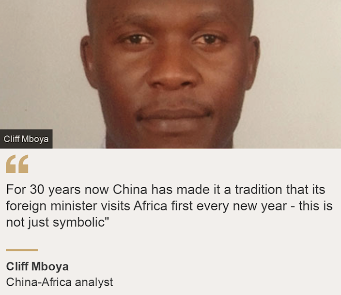 """""""For 30 years now China has made it a tradition that its foreign minister visits Africa first every new year - this is not just symbolic"""""""", Source: Cliff Mboya, Source description: China-Africa analyst, Image: Cliff Mboya"""