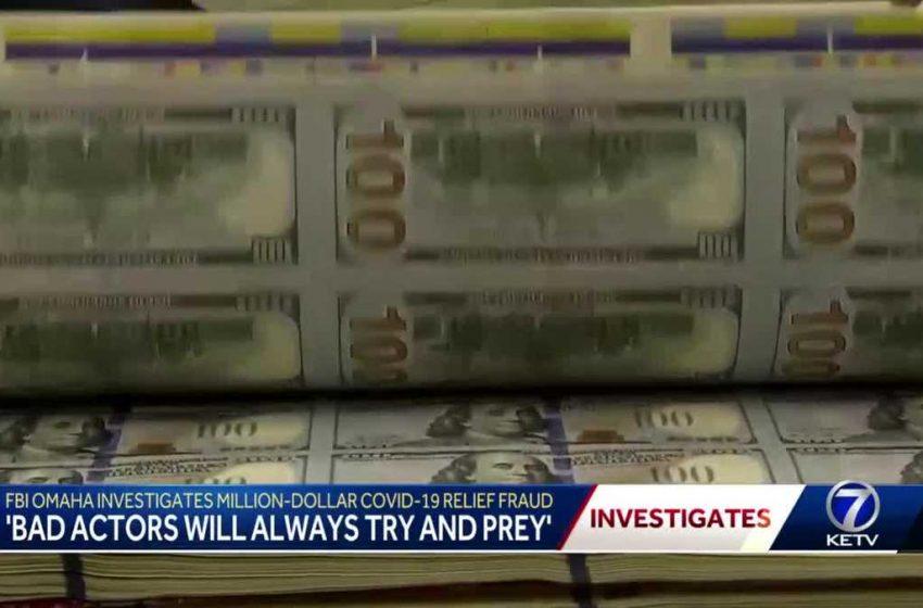 FBI Omaha investigates million-dollar COVID-19 relief fraud