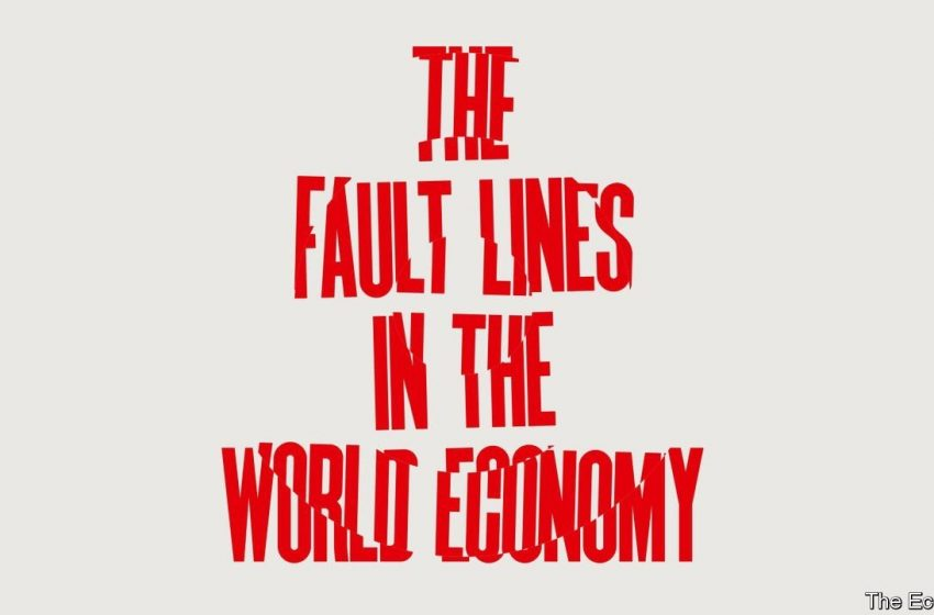 The new fault lines on which the world economy rests