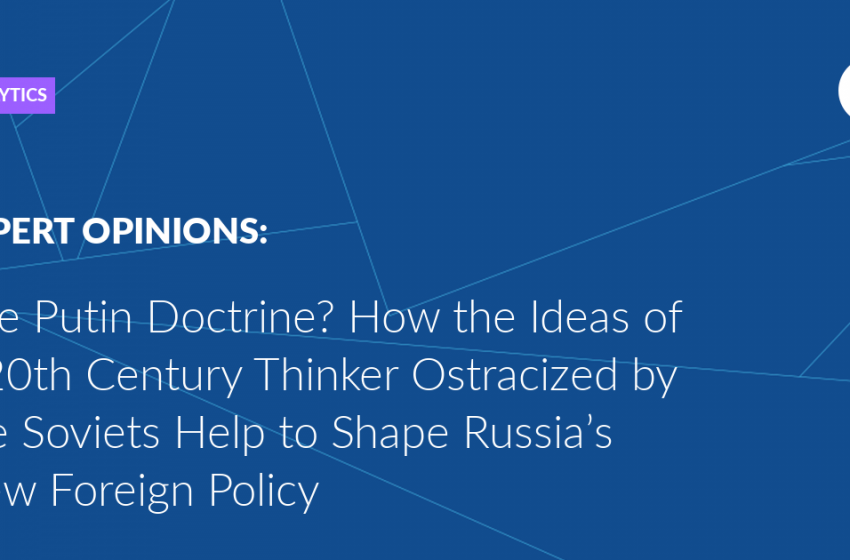 The Putin Doctrine? How the Ideas of a 20th Century Thinker Ostracized by the Soviets Help to Shape Russia's New Foreign Policy — Valdai Club