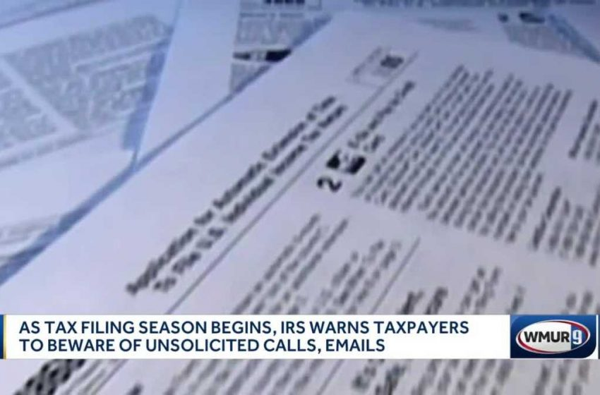 IRS warning taxpayers to beware of unsolicited calls, emails ahead of tax filing season — Scam Guards