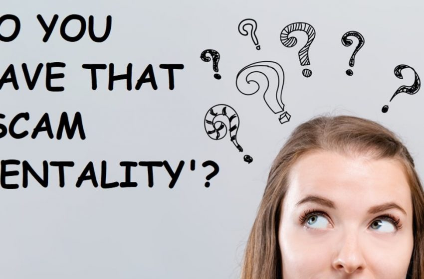 Your 'scam mentality' may make it easier for you to be a victim